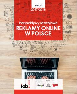 Raport IAB: perspektywy rozwojowe reklamy online wPolsce 2017