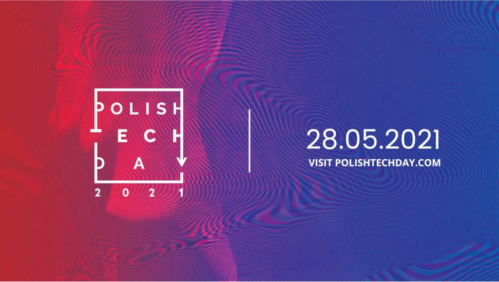 28 maja rusza POLISH TECH DAY!