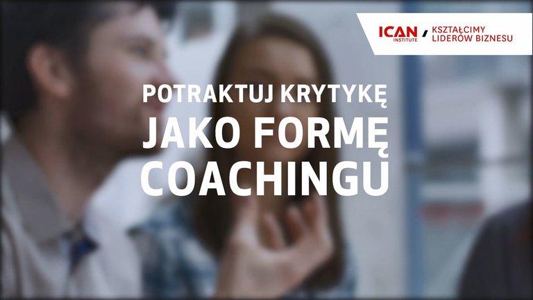 Potraktuj krytykę jako formę coachingu
